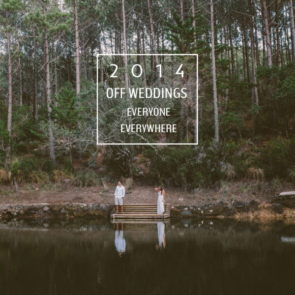 2014 OFF WEDDINGS - Everyone Everywhere